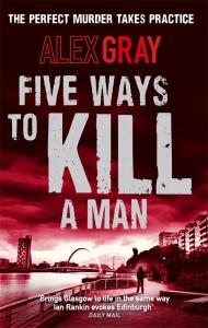 Five Ways to Kill a Man Alex Gray
